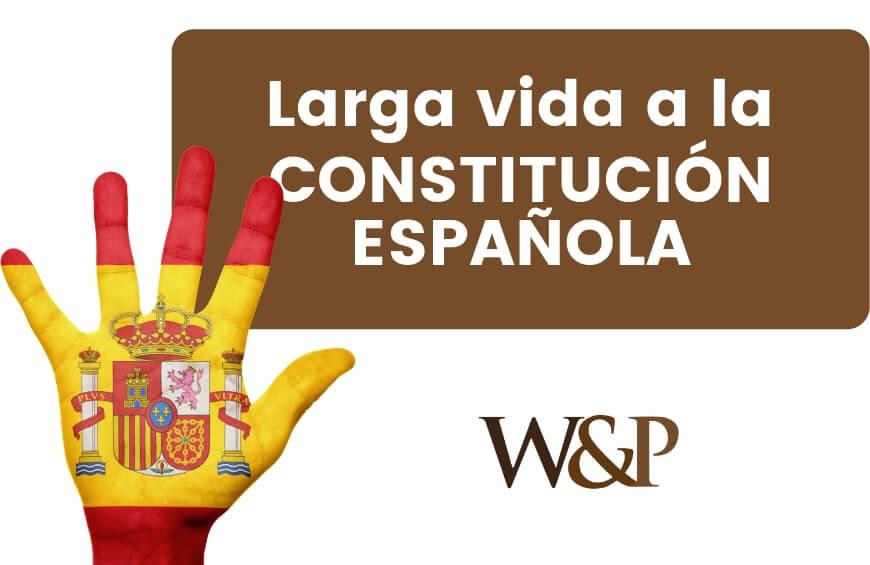 Larga vida a la constitucion española