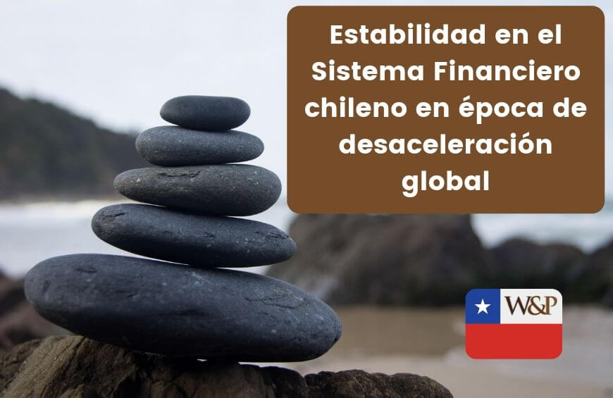 estabilidad financiera chile en desaceleracion global