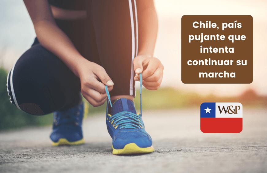Chile pais pujante que intenta continuar su marcha