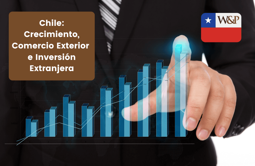 Chile: Crecimiento, Comercio Exterior e Inversión Extranjera