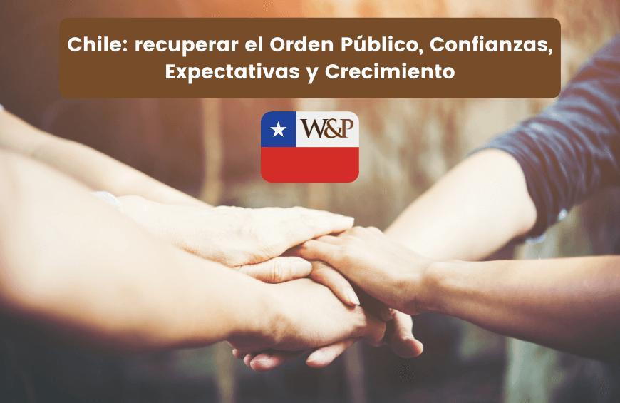 Chile recuperar Orden Publico Confianzas Expectativas Crecimiento