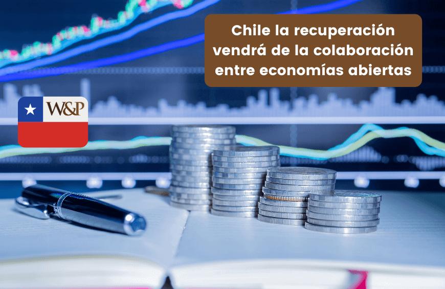chile recuperacion colaboracion entre economias abiertas