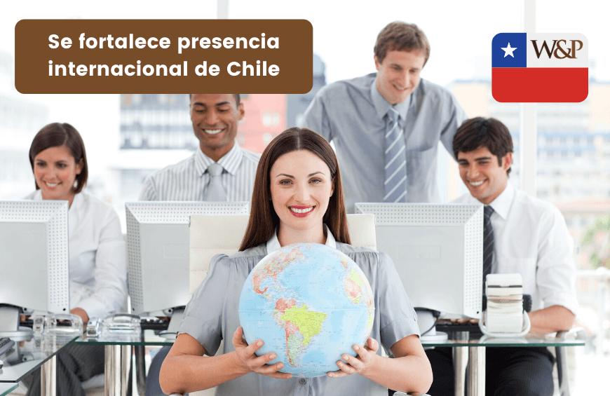Se fortalece la presencia internacional de Chile