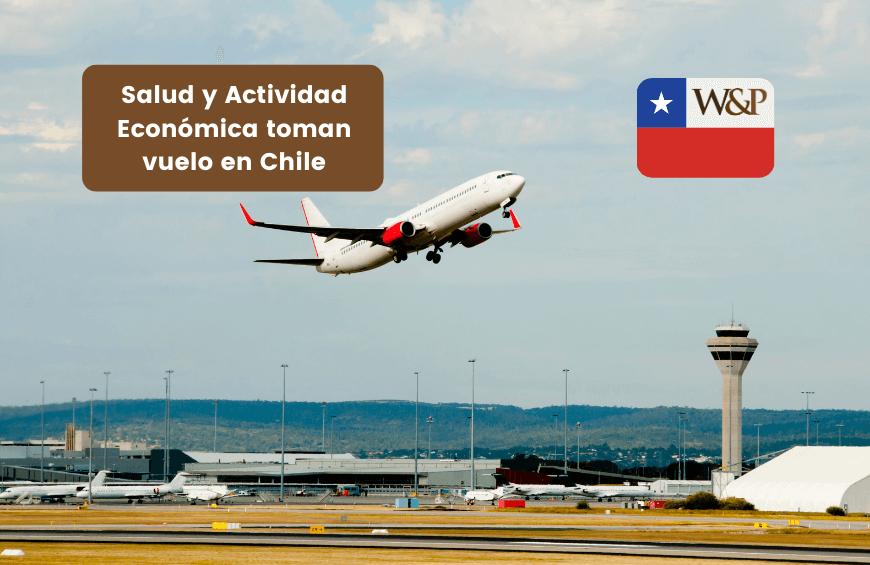 Salud y Actividad Economica toman vuelo en Chile