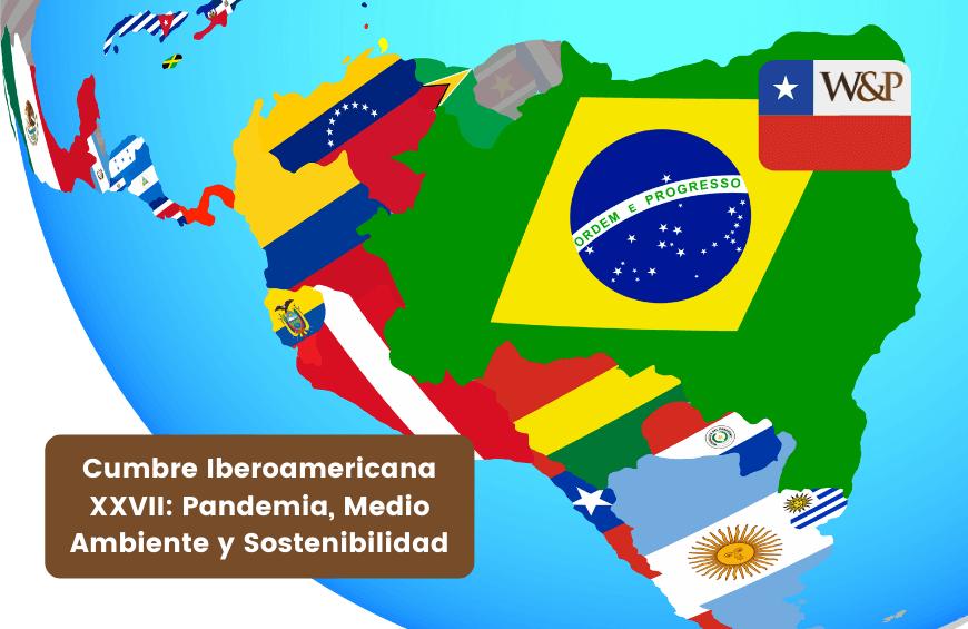 cumbre iberoamericana xxvii pandemia medio ambiente sostenibilidad