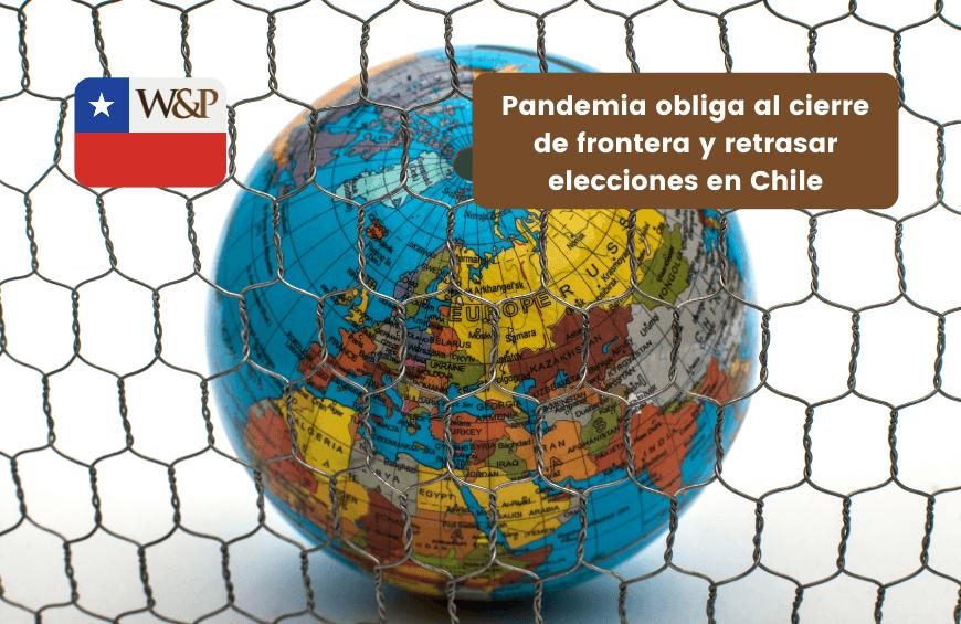 Pandemia obliga al cierre de frontera y retrasar elecciones en Chile
