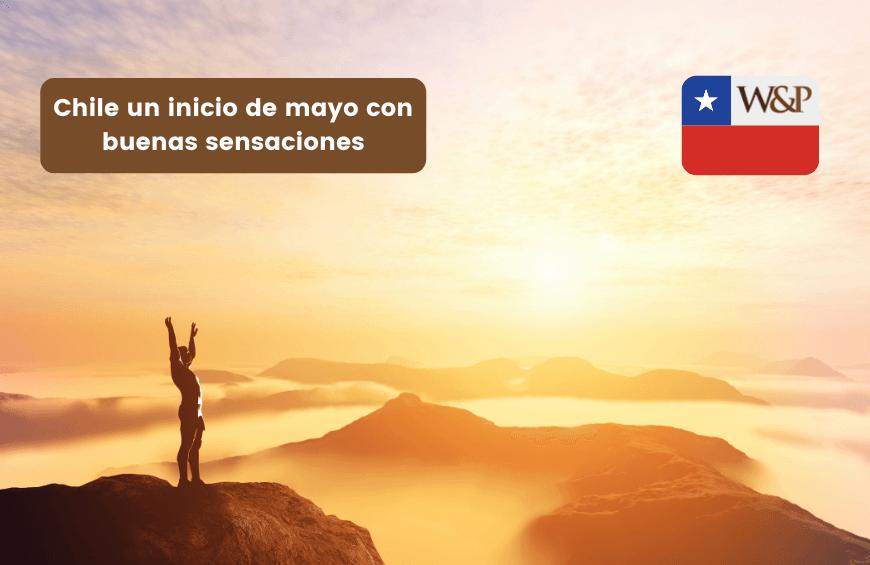 Chile un inicio de mayo con buenas sensaciones