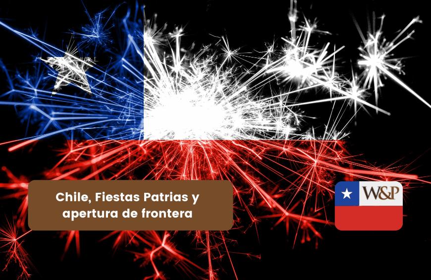 chile-fiestas-patrias-y-apertura-de-frontera